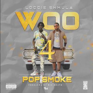 Album Woo 4 Pop Smoke (Explicit) from LOCCIE SHMULA