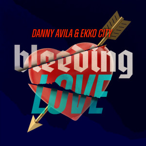 Album Bleeding Love from Danny Avila