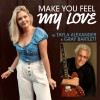 Tayla Alexander Album Make You Feel My Love Mp3 Download