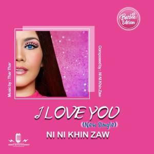 Album I Love You (Single) from Ni Ni Khin Zaw