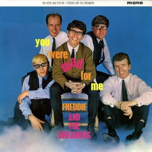 Album You Were Mad For Me (2002 Remastered Version) from Freddie & The Dreamers