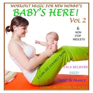 Album Baby's Here!, Vol. 2 from The Workout Rockers