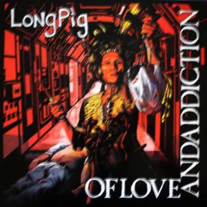 Longpigs的專輯Of Love And Addiction