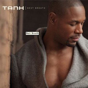 Listen to Next Breath song with lyrics from Tank