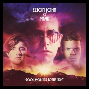 Good Morning To The Night 2012 Elton John; Pnau