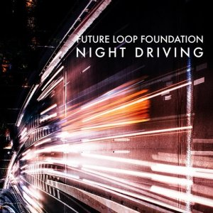 Album Night Driving from Future Loop Foundation