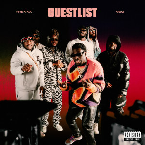 Album Guestlist(Explicit) from NSG