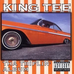 Album Tha Triflin' Album from King Tee