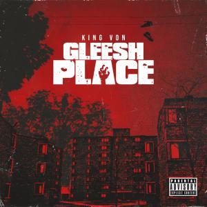 King Von的專輯Gleesh Place