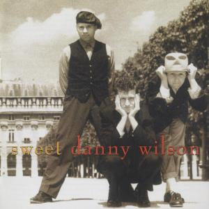 Sweet Danny Wilson 1991 Danny Wilson