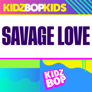 Album Savage Love from Kidz Bop Kids