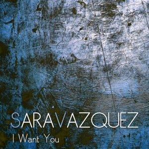 Album I Want You from Sara Vazquez