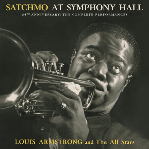 Album Satchmo At Symphony Hall 65th Anniversary: The Complete Performances from Louis Armstrong And The All-Stars