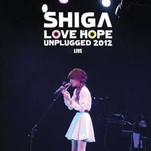 連詩雅的專輯Shiga Love & Hope Unplugged 2012 Live