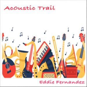 Album Acoustic Trail from Eddie Fernandez