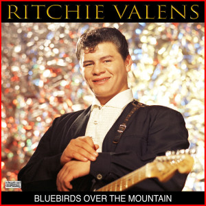 Album Bluebirds Over The Mountain from Ritchie Valens