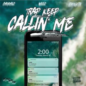 Album Trap Keep Callin (feat. Cmor Milz & Staxx Getta) from Wil-Ez
