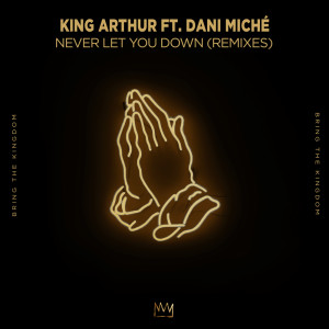 Listen to Never Let You Down song with lyrics from King Arthur