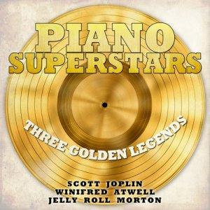 Album Piano Superstars, Three Golden Legends - Scott Joplin, Winifred Atwell, Jelly Roll Morton from Scott Joplin