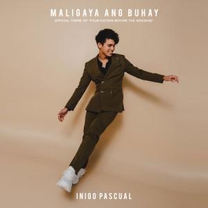 "Inigo Pascual的專輯Maligaya Ang Buhay (From ""Four Sisters Before The Wedding"")"