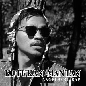 Kutukan Mantan dari Angelbert Rap