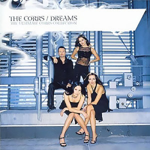 The Corrs的專輯Dreams - The Ultimate Corrs Collection