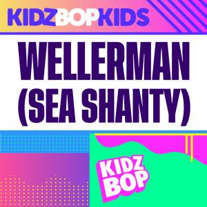 Kidz Bop Kids的專輯Wellerman – Sea Shanty