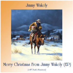 Album Merry Christmas From Jimmy Wakely (EP) (Remastered 2020) from Jimmy Wakely