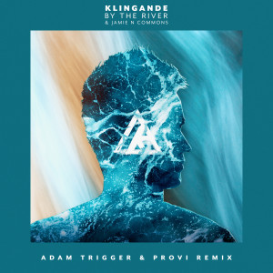 By The River (Adam Trigger & Provi Remix) dari Jamie N Commons