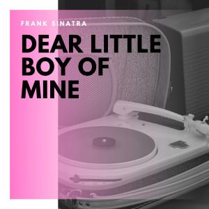Frank Sinatra的專輯Dear Little Boy of Mine