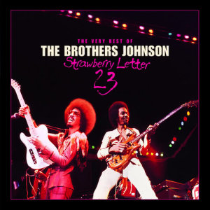 Album Strawberry Letter 23/The Very Best Of The Brothers Johnson from The Brothers Johnson