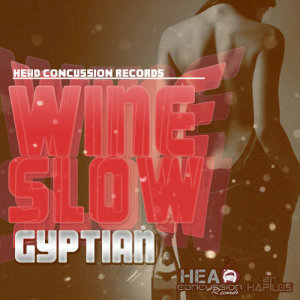 Listen to Wine Slow song with lyrics from Gyptian