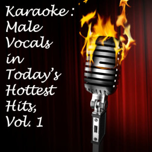 Ultimate Tribute Stars的專輯Karaoke: Male Vocals in Today's Hottest Hits, Vol. 1