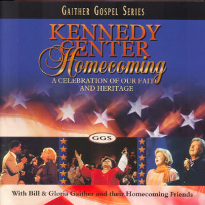 Album Kennedy Center Homecoming from Bill & Gloria Gaither