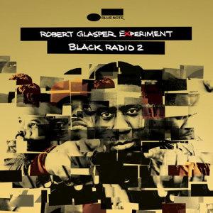 Album Black Radio 2 from Robert Glasper Experiment