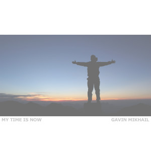 Album My Time Is Now from Gavin Mikhail