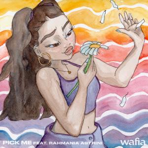 Album Pick Me (feat. Rahmania Astrini) from Wafia
