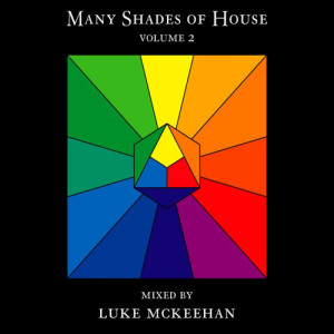 Album Many Shades of House Vol. 2 Mixed By Luke Mckeehan from Kelvin K