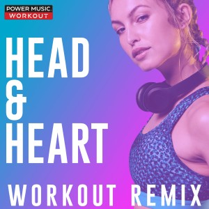 Listen to Head & Heart song with lyrics from Power Music Workout