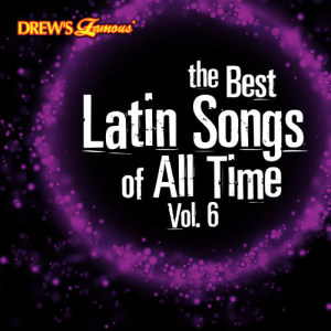 The Hit Crew的專輯The Best Latin Songs of All Time, Vol. 6