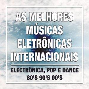 Album As Melhores Músicas Eletrônicas Internacionais: a Melhor Música e Mais Tocadas de Electrônica, Pop e Dance 80's 90's 00's from Varios Artistas