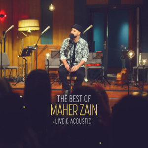 The Best Of Maher Zain Live & Acoustic