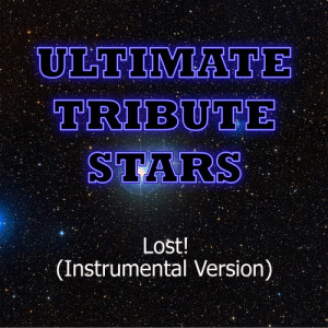 Ultimate Tribute Stars的專輯Coldplay - Lost! (Instrumental Version)