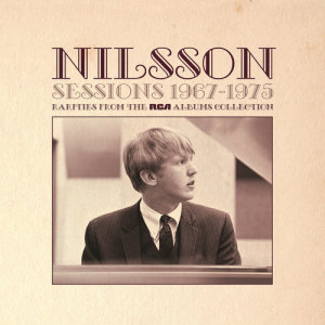 Album Sessions 1967-1975 - Rarities from The RCA Albums Collection from Harry Nilsson