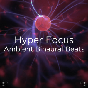 "Deep Sleep Music Collective的專輯!!!"" Hyper Focus Ambient Binaural Beats ""!!!"