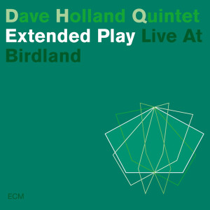 Extended Play 2003 Dave Holland Quintet