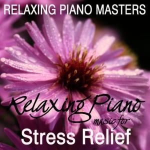 Relaxing Piano Masters的專輯Relaxing Piano Music For Meditation, Relaxation, Massage,Tai Chi & Spa - Music For Stress Relief