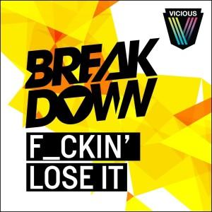 Album F_ckin' Lose It from Breakdown
