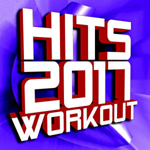 Remix Factory的專輯Hits 2017 Workout
