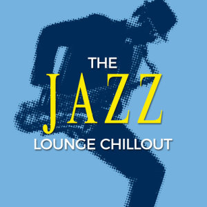 Chillout Jazz的專輯The Jazz Lounge Chillout